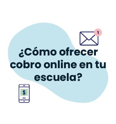 ¿Cómo ofrecer cobro online en tu escuela?