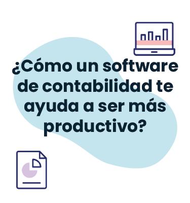 ¿Cómo un software de contabilidad te ayuda a ser más productivo?