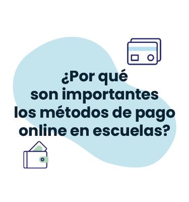 ¿Por qué son importantes los métodos de pago online en escuelas?