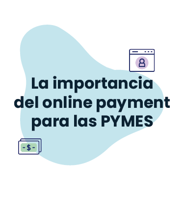 La importancia del online payment para las PyMES